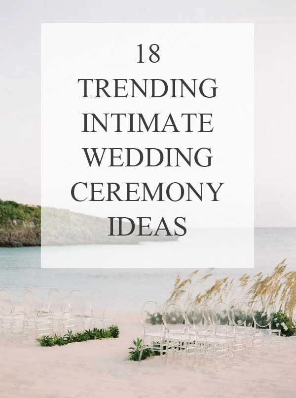 10 trending small and intimate wedding ceremony ideas