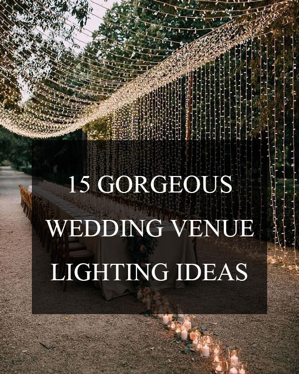 15 gorgeous wedding venue lighting ideas